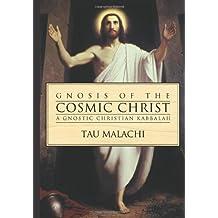Gnosis of the Cosmic Christ: A Gnostic Christian Kabbalah