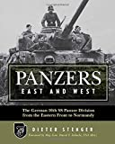 Panzers East and West: The German 10th Ss Panzer Division from the Eastern Front to Normandy