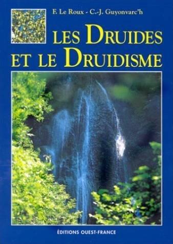 Les Druides et le Druidisme par Christian-J Guyonvarc'h, Françoise Le Roux