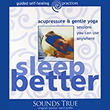 Sleep Better: Acupressure and Gentle Yoga Sessions You Can Use Anywhere