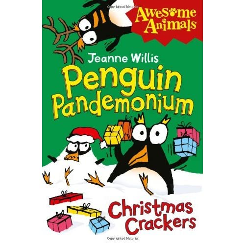Penguin Pandemonium - Christmas Crackers (Awesome Animals) by Jeanne Willis (2013-09-26)