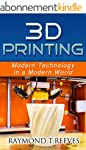 3D Printing: Modern Technology in a M...
