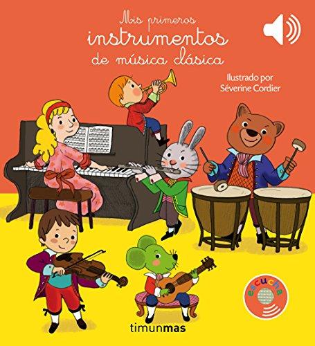 Mis primeros instrumentos de música clásica (Libros con sonido) por Severine Cordier