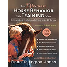 The Ultimate Horse Behavior and Training Book: Enlightened and Revolutionary Solutions for the 21st Century (English Edition)