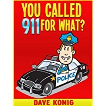 You Called 9-1-1 For What? (You Called 9-1-1 For...) (English Edition)