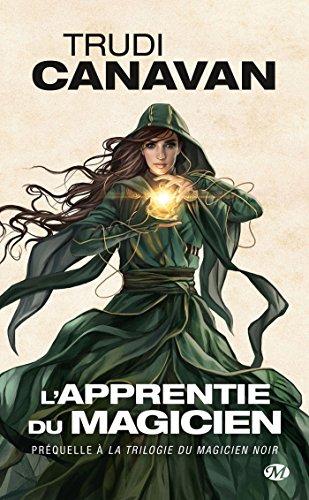 L'apprentie du magicien noir : La préquelle de La Trilogie du magicien noir