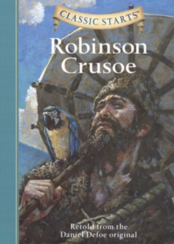 Robinson Crusoe: Retold from the Daniel Defoe Original (Classic Starts)