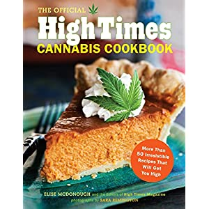 The Official High Times Cannabis Cookbook: More Th...
