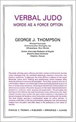 Verbal Judo : Words As a Force Option (American lecture series) by George J. Thompson (1983-10-01)