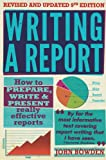 Writing A Report, 9th Edition: How to prepare, write & present really effective reports (English Edition)