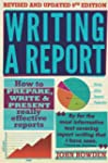 Writing A Report, 9th Edition: How to...