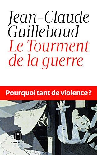 Le Tourment de la guerre (IC.ESSAIS) (French Edition)