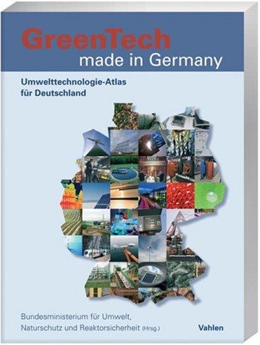 GreenTech made in Germany - Deutsche Ausgabe: Umwelttechnologie-Atlas für Deutschland