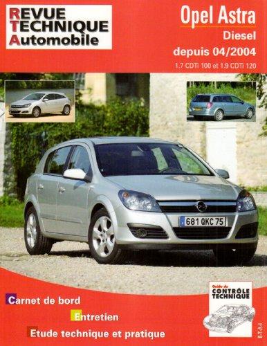 Revue Technique 699.1 Opel Astra 1.7 Cdti 100 et 1,9 Cdti 04/04