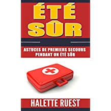 Été sûr: Astuces de premiers secours pendant un été sûr (French Edition)