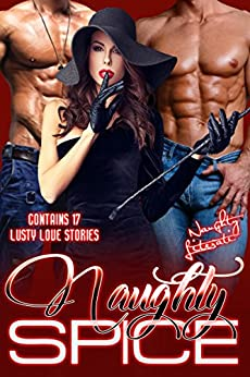 Naughty Spice: Naughty is  the New Nice! by [Hawley, Francesca, Kingston, Katherine, Brown, Berengaria, Austin, Nicole, deMello, Suz, Kammer, Regina]