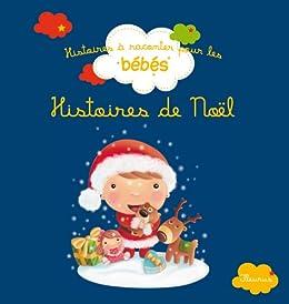 Histoires de Noël par [Carboneill, Bénédicte, Bolin, Delphine, Biondi, Ghislaine]