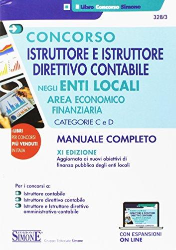 Concorso istruttore e istruttore direttivo contabile negli enti locali. Area economico finanziaria. Categorie C e D. Con Contenuto digitale per download e accesso on line