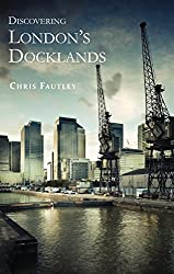 Discovering London's Docklands (Shire Discovering)