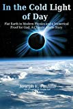 In the Cold Light of Day: Flat Earth in Modern Physics and a Numerical Proof for God: A Climate Alarm Story (English Edition)