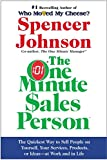 One Minute Sales Person, The: The Quickest Way to Sell People on Yourself, Your Services, Products, or Ideas-at Work and