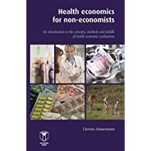 Health Economics for Non-Economists: An Introduction to the Concepts, Methods and Pitfalls of Health Economic Evaluations