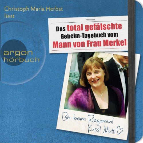 Das total gefälschte Geheim-Tagebuch vom Mann von Frau Merkel hier kaufen