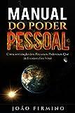 Manual Do Poder Pessoal: Conscientização Dos Recursos Poderosos Que Já Existem Em Você (Portuguese Edition)