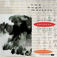 The Hugo Masters, An Anthology of Chinese Classical Music, Vol. 2: Plucked Strings