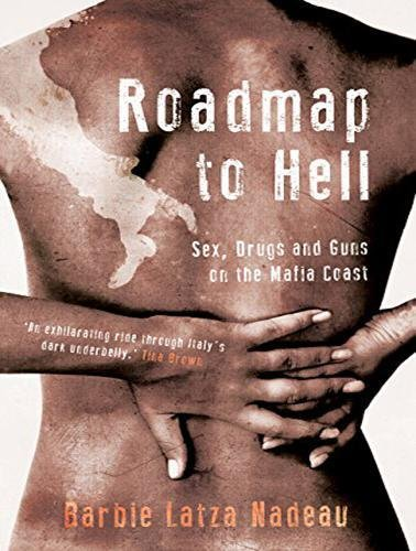 Roadmap to Hell: Sex, Drugs, and Guns on the Mafia Coast