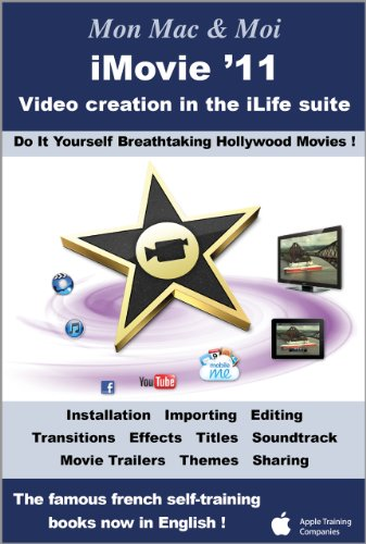 iMovie '11 : Video creation in the iLife suite (Mon Mac & Moi Book 47) (English Edition)