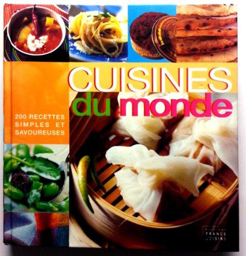 Cuisines du Monde - 200 recettes simples et savoureuses