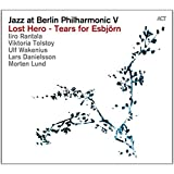 Jazz at Berlin Philharmonic V: Lost Hero - Tears for Esbjörn