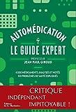 Automédication Le guide expert...