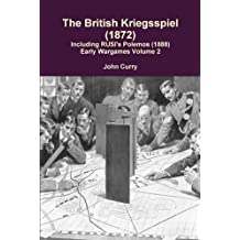 The British Kriegsspiel (1872) Including RUSI's Polemos (1888): Early Wargames Volume 2