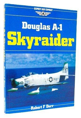 Douglas A 1 Skyraider (Osprey Air Combat) -