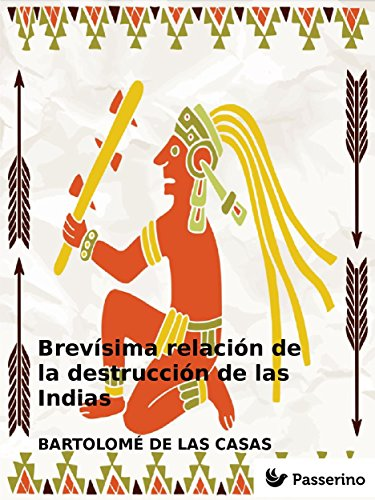 Brevísima relación de la destrucción de las Indias por Bartolomé de las Casas