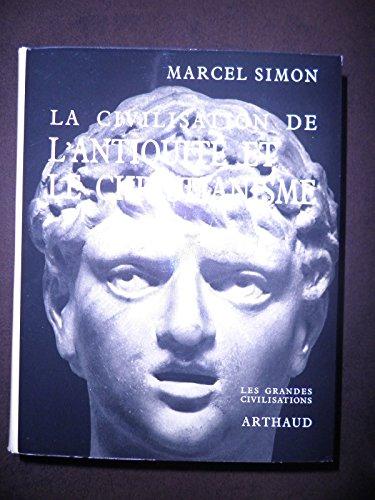 La civilisation de l'antiquité et le christianisme collection les grandes civilisations dirigée par r. bloch in-4 relié avec jaquette illustrée 559pp