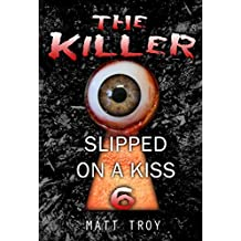 Thriller : The Killer - Slipped on a kiss: (Mystery, Suspense, Thriller, Suspense Crime Thriller, Murder) (ADDITIONAL BOOK INCLUDED ) (Suspense Thriller ... Serial Killer, crime 6) (English Edition)