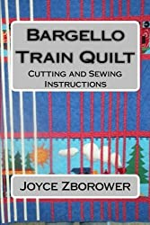 Bargello Train Quilt: Cutting and Sewing Instructions by Joyce Zborower M.A. (2012-12-15)