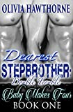 Dearest Stepbrother: Double Trouble - Baby Makes Four (Book One)