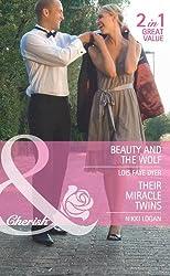 Beauty And The Wolf: Beauty and the Wolf / Their Miracle Twins (The Hunt for Cinderella, Book 7) (Mills & Boon Cherish)