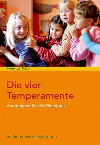 Die vier Temperamente: Anregungen für die Pädagogik