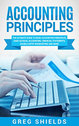 accounting principles the ultimate guide to basic accounting rh amazon co uk Accounting Cycle Basic Accounting Principles