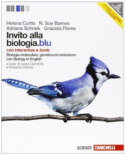 Invito alla biologia.blu. Biologia molecolare, genetica, evoluzione. Con interactive e-book. Per le Scuole superiori. Con espansione online