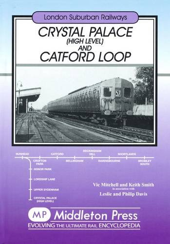 Crysta Crystal Palace & Catford Loop: featuring Nunhead to the High Level (London Suburban Railways) Crystal Zug