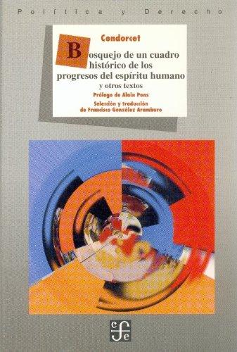 Bosquejo de Un Cuadro Histrico de Los Progresos del ESP-Ritu Humano y Otros Textos (Politica y Derecho)