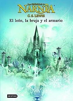 El león, la bruja y el armario: Las Crónicas de Narnia 2 de [Lewis, C. S.]