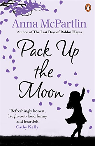 Pack Up The Moon (English Edition) eBook: Anna McPartlin: Amazon ...