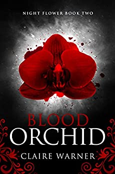Blood Orchid: Night Flower Book 2 by [Warner, Claire]